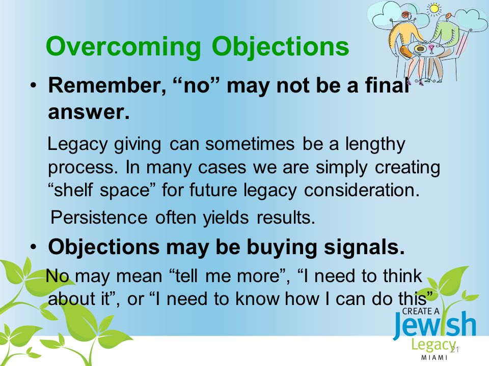 Overcoming Objections Remember, no may not be a final answer.