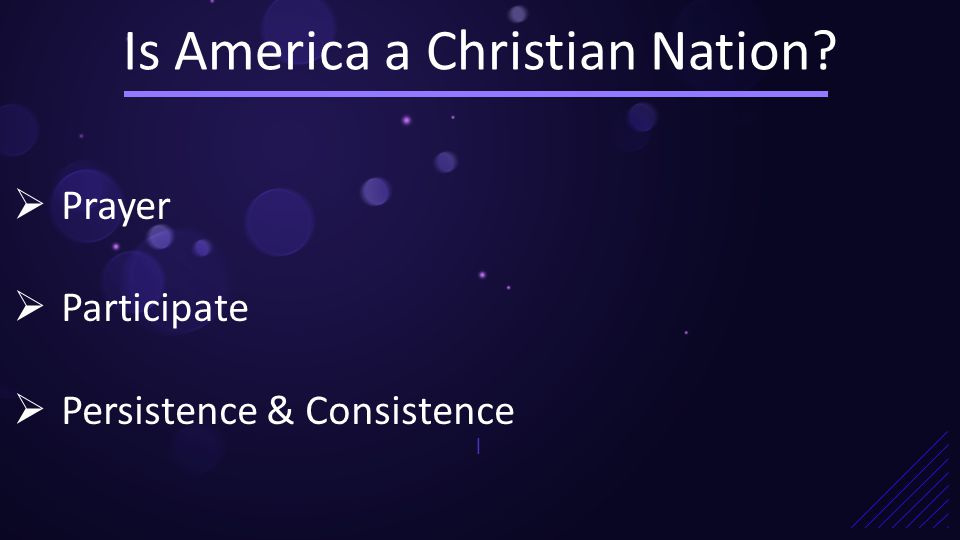 Is America a Christian Nation? |  Prayer  Participate  Persistence & Consistence