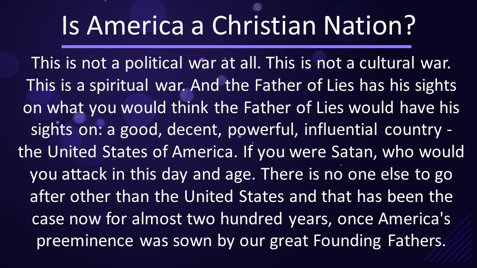 Is America a Christian Nation. | This is not a political war at all.