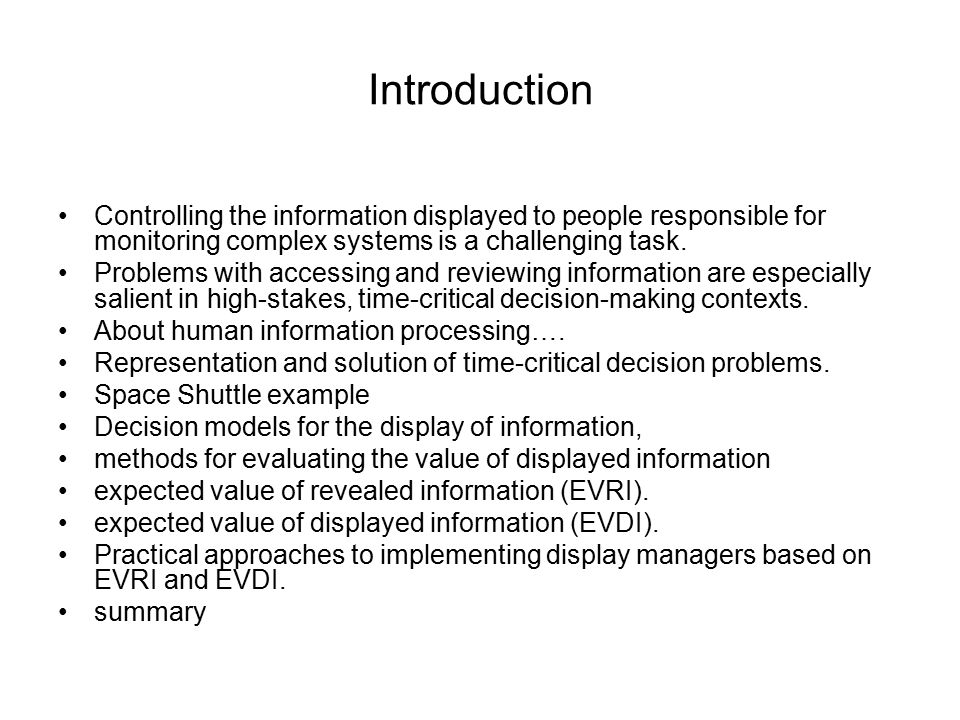 Introduction Controlling the information displayed to people responsible for monitoring complex systems is a challenging task.