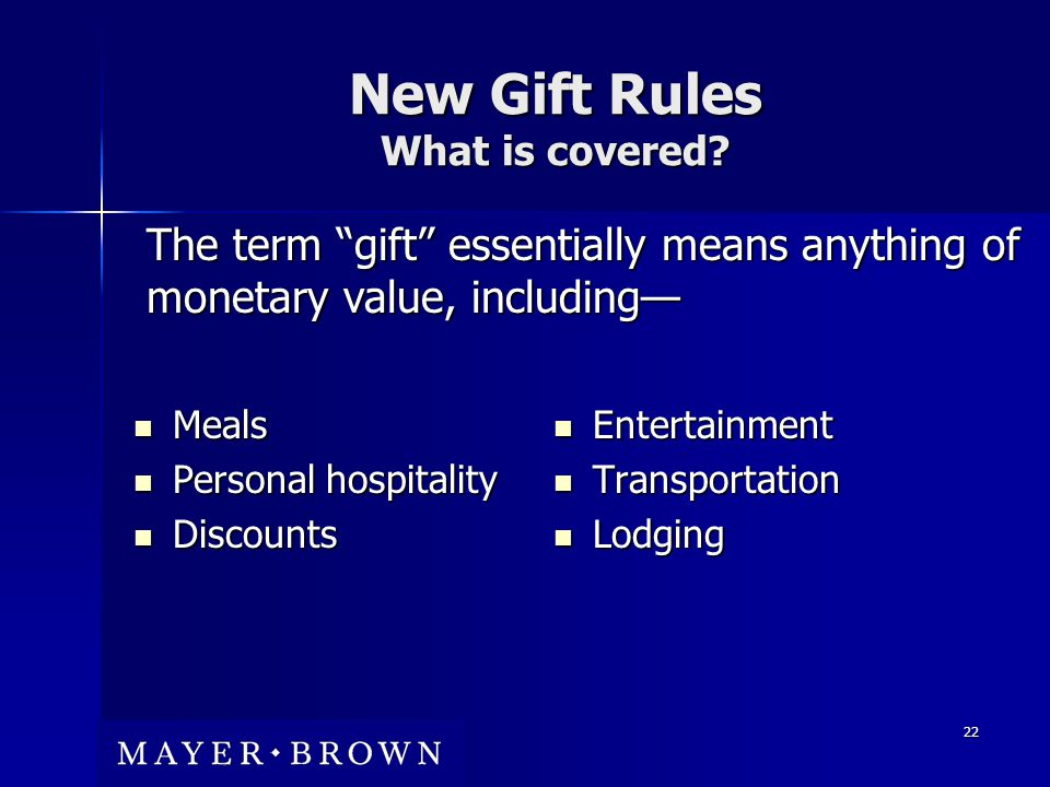 22 New Gift Rules What is covered.