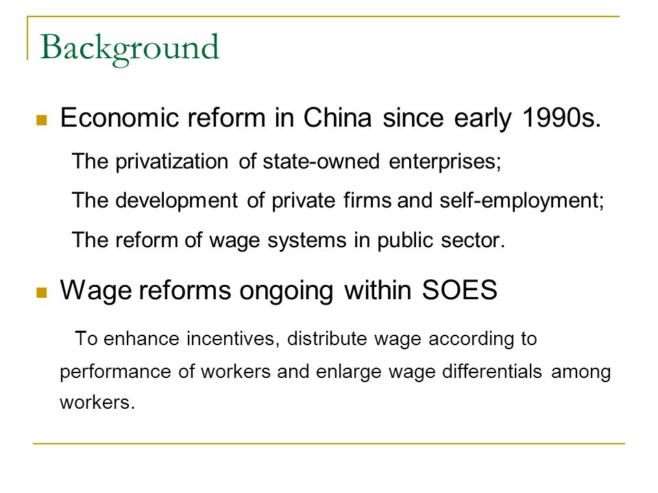 Background Economic reform in China since early 1990s.