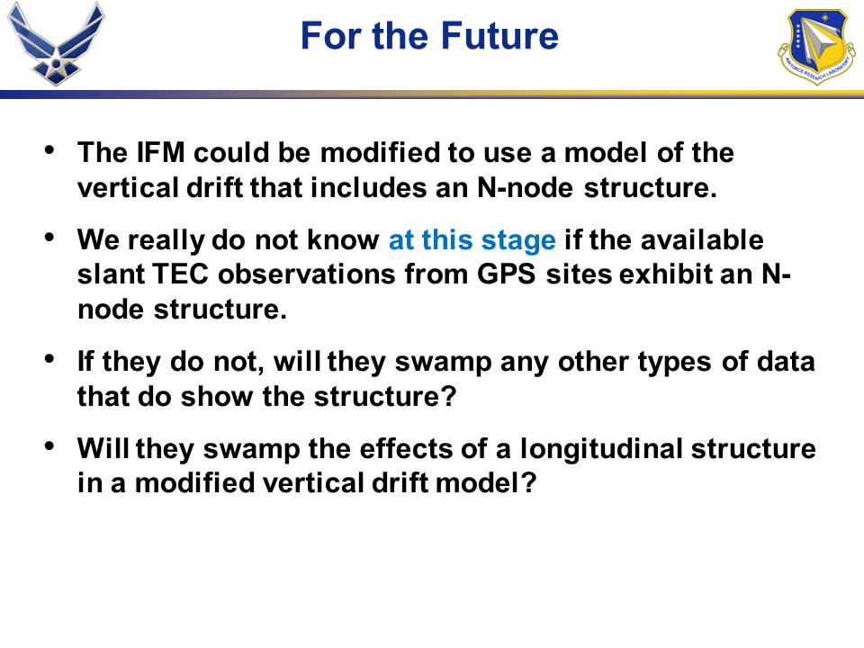For the Future The IFM could be modified to use a model of the vertical drift that includes an N-node structure.