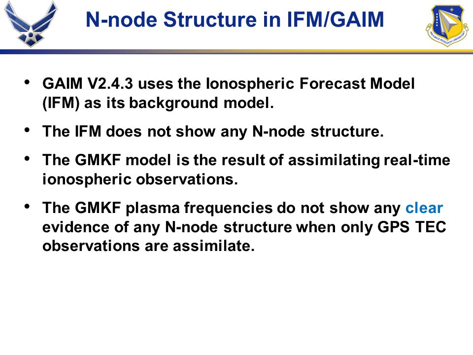 N-node Structure in IFM/GAIM GAIM V2.4.3 uses the Ionospheric Forecast Model (IFM) as its background model.