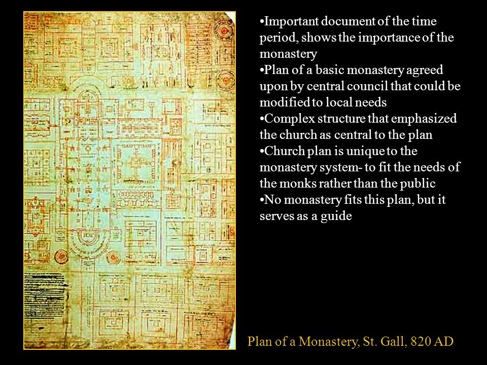 Important document of the time period, shows the importance of the monastery Plan of a basic monastery agreed upon by central council that could be mo