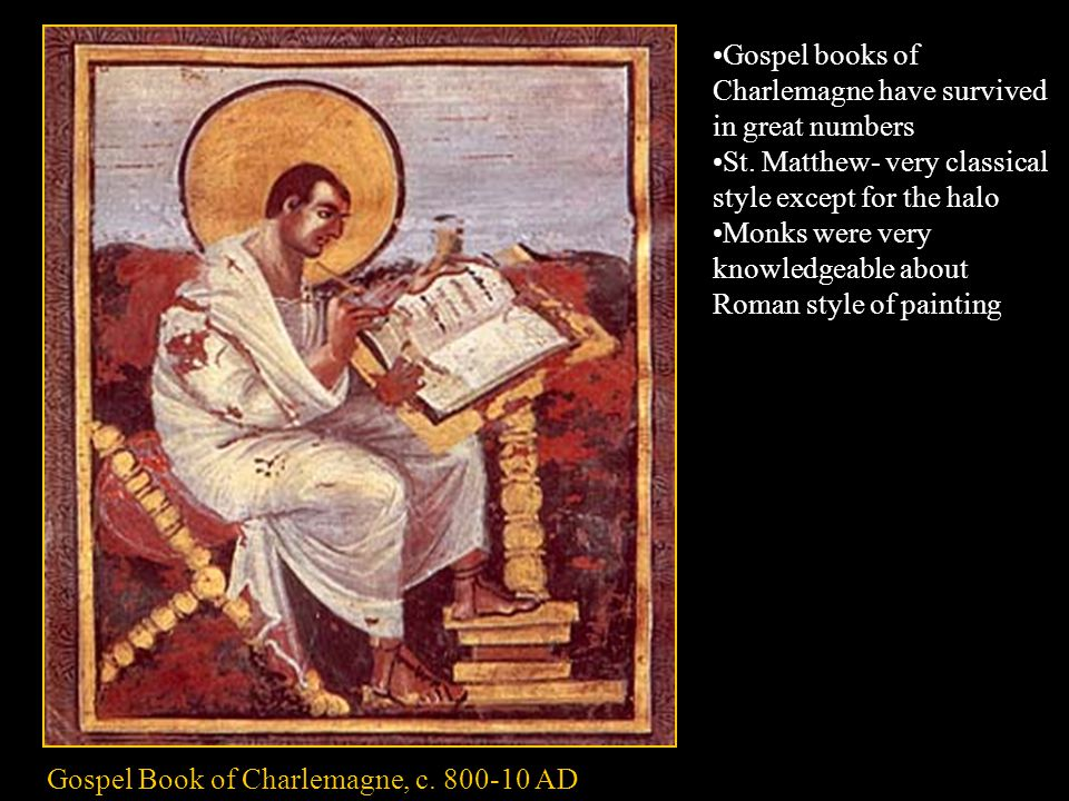 Gospel books of Charlemagne have survived in great numbers St.