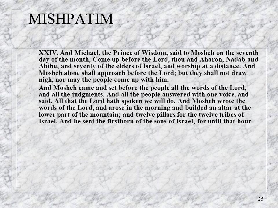 25 MISHPATIM XXIV.
