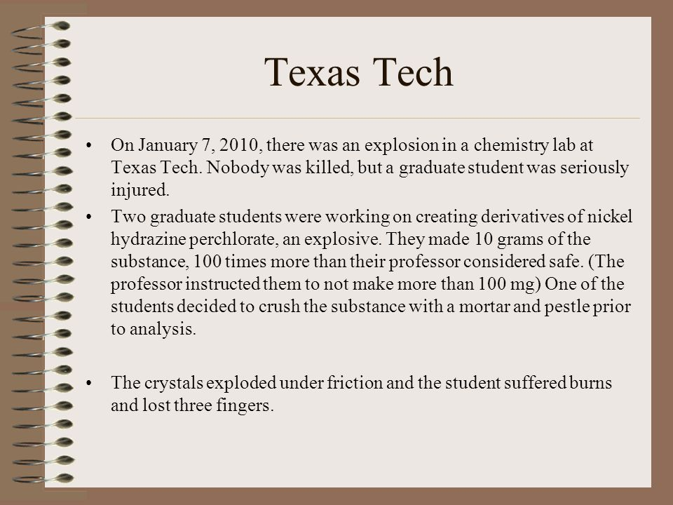 Texas Tech On January 7, 2010, there was an explosion in a chemistry lab at Texas Tech.