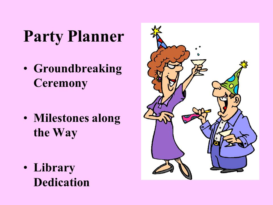 Party Planner Groundbreaking Ceremony Milestones along the Way Library Dedication