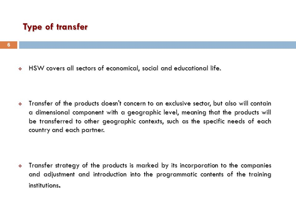 Type of transfer  HSW covers all sectors of economical, social and educational life.