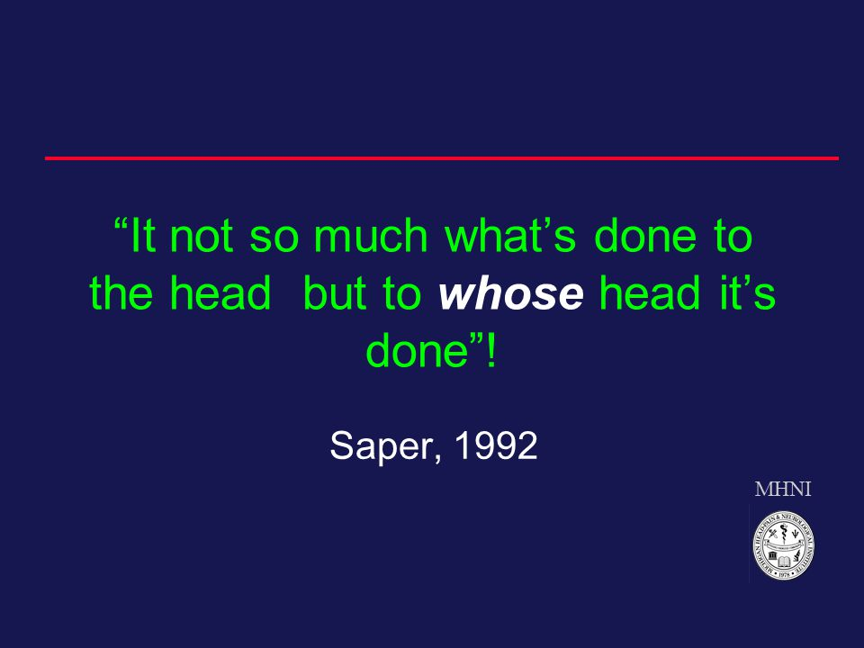 MHNI It not so much what's done to the head but to whose head it's done ! Saper, 1992