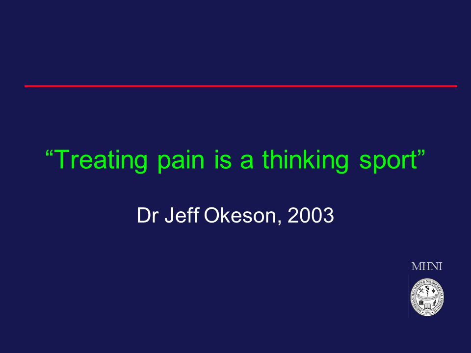 MHNI Treating pain is a thinking sport Dr Jeff Okeson, 2003
