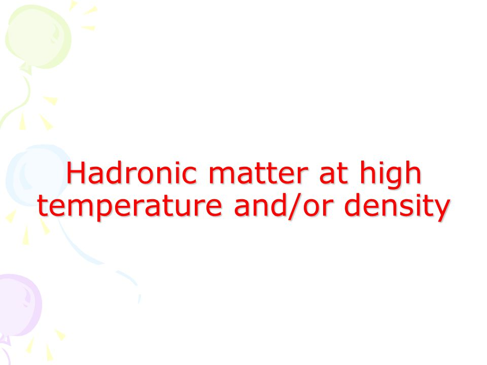 Hadronic matter at high temperature and/or density