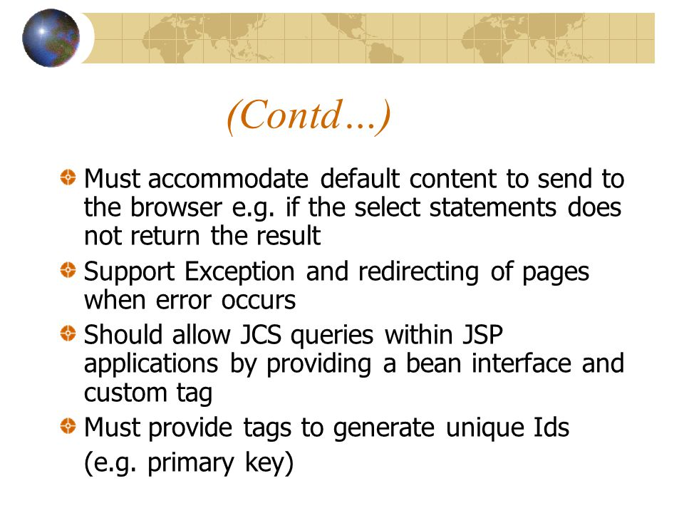 (Contd…) Must accommodate default content to send to the browser e.g.