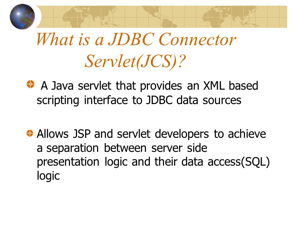 What is a JDBC Connector Servlet(JCS).