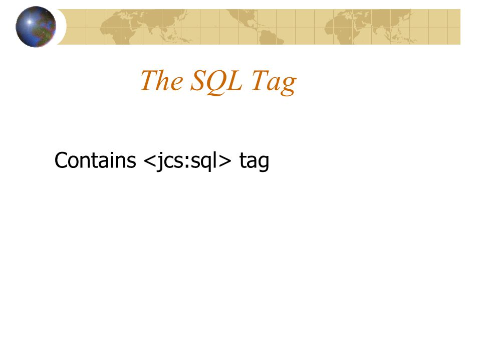 The SQL Tag Contains tag