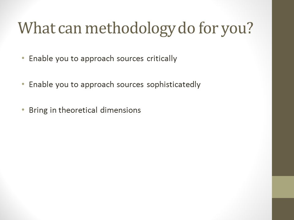 What can methodology do for you.