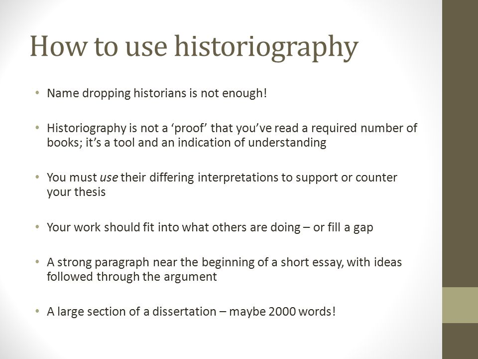 How to use historiography Name dropping historians is not enough.
