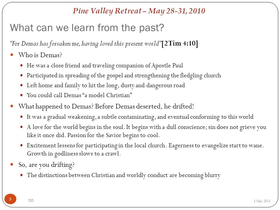 Pine Valley Retreat – May 28-31, 2010 What can we learn from the past.