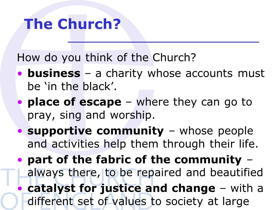 The Church.How do you think of the Church.