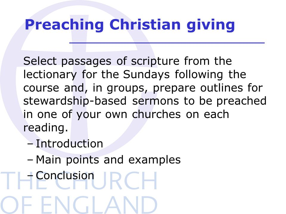 Preaching Christian giving Select passages of scripture from the lectionary for the Sundays following the course and, in groups, prepare outlines for