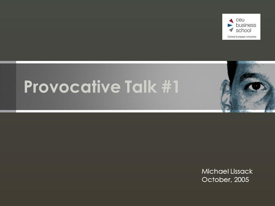 Provocative Talk #1 Michael Lissack October, 2005