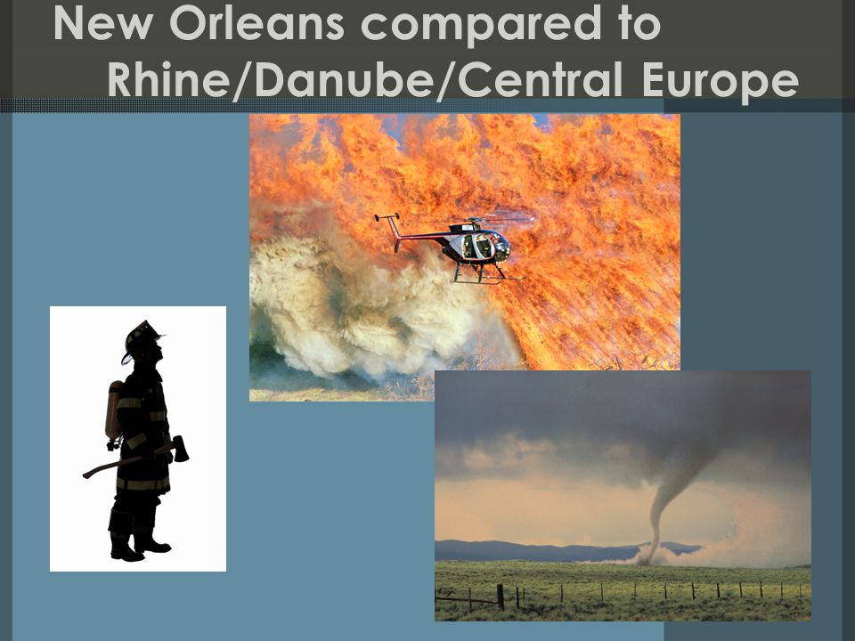 New Orleans compared to Rhine/Danube/Central Europe