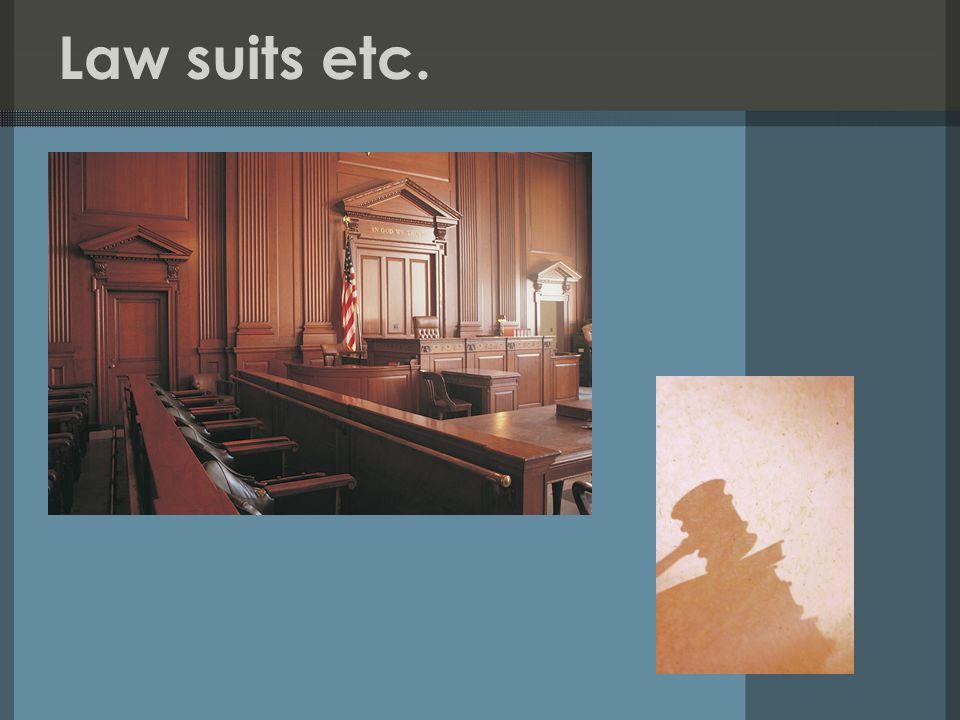 Law suits etc.