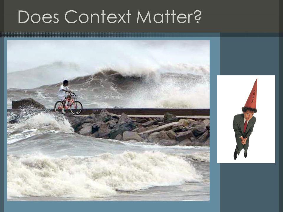 Does Context Matter