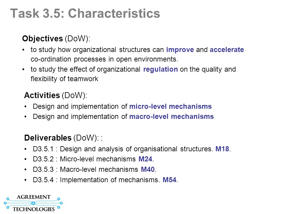 Task 3.5: Characteristics Objectives (DoW): to study how organizational structures can improve and accelerate co-ordination processes in open environments.