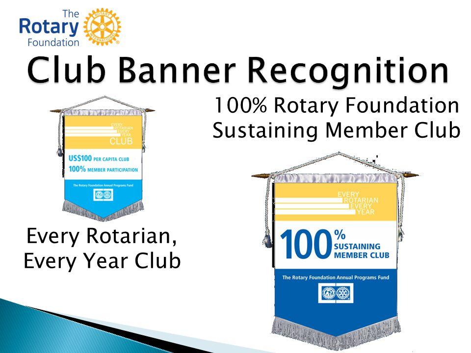 Every Rotarian, Every Year Club 100% Rotary Foundation Sustaining Member Club