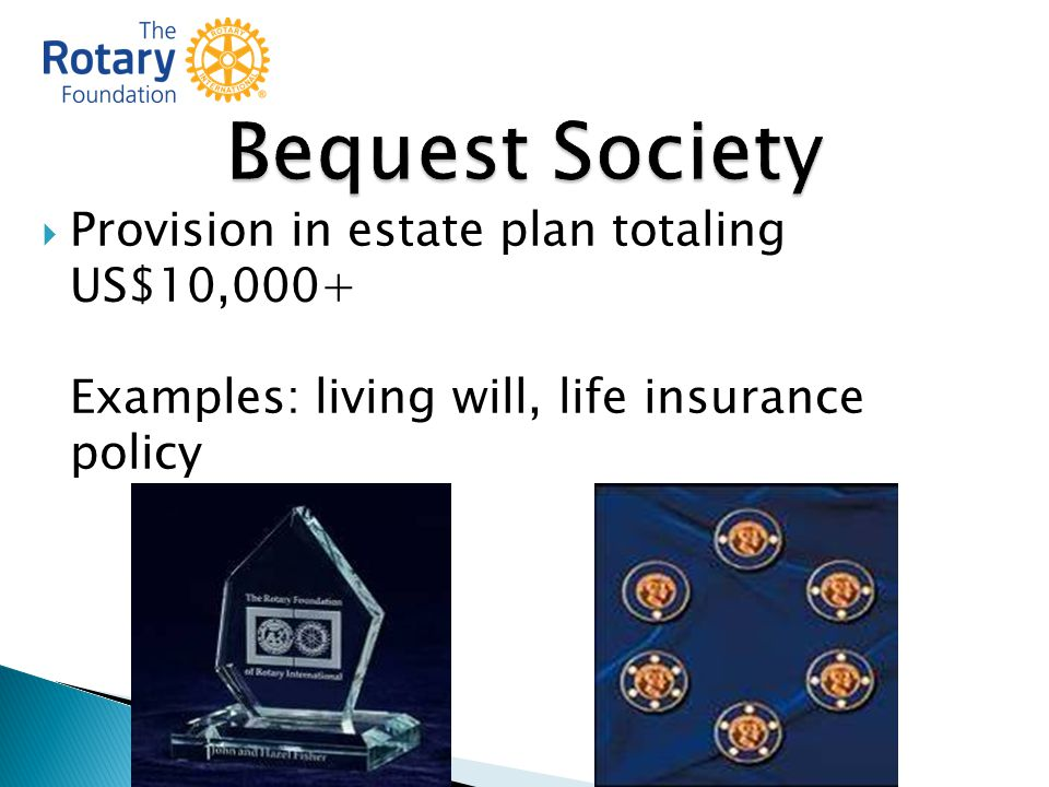 Provision in estate plan totaling US$10,000+ Examples: living will, life insurance policy