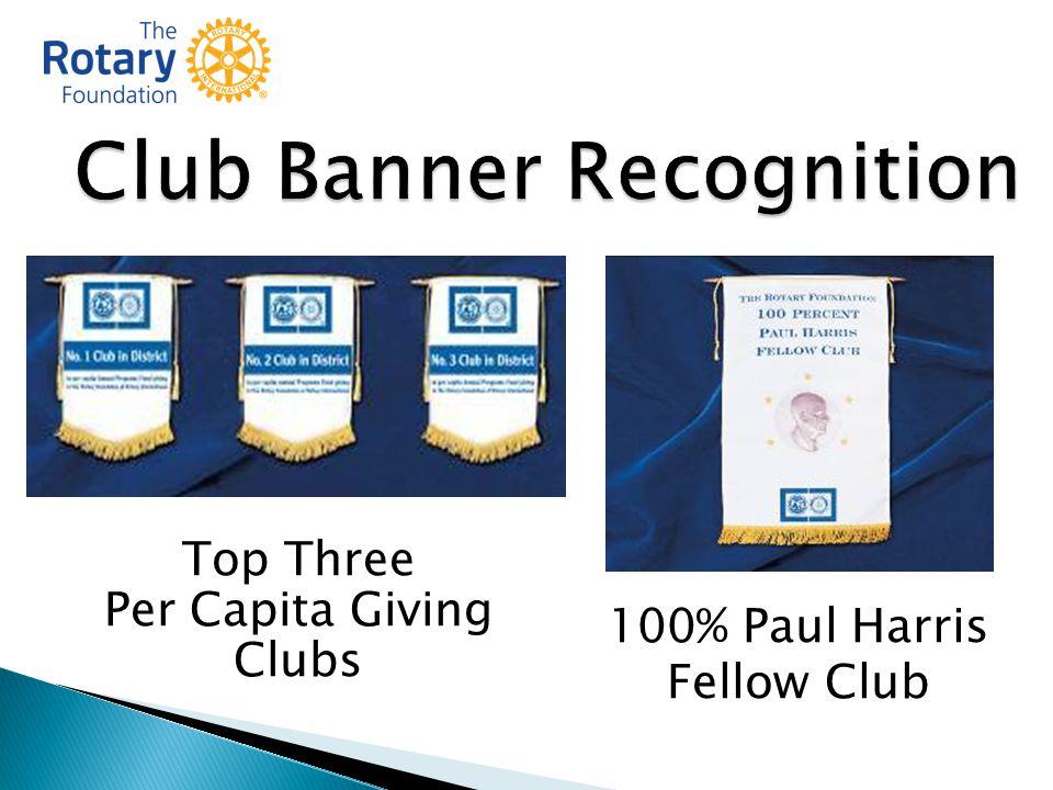 Top Three Per Capita Giving Clubs 100% Paul Harris Fellow Club