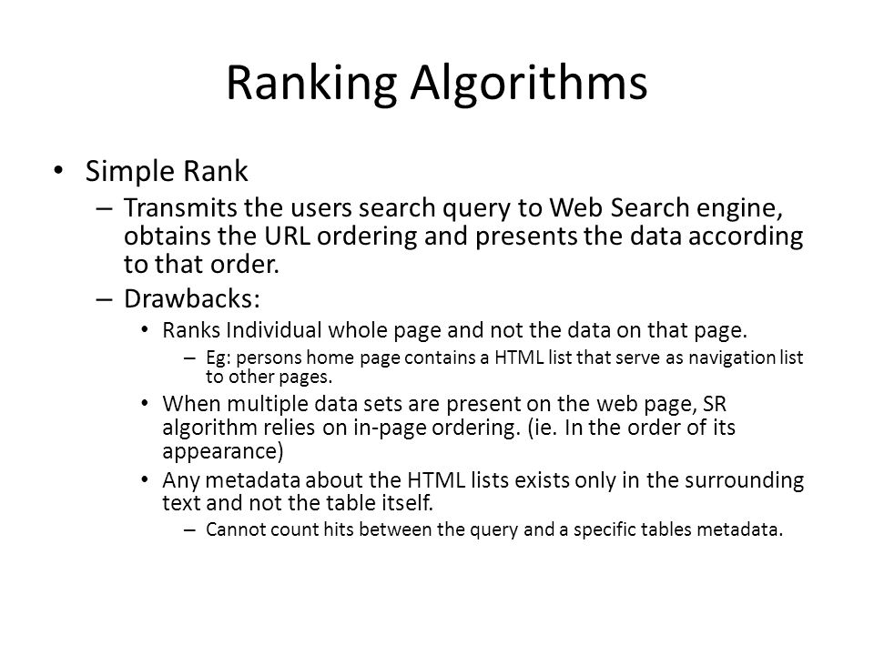 Ranking Algorithms Simple Rank – Transmits the users search query to Web Search engine, obtains the URL ordering and presents the data according to that order.