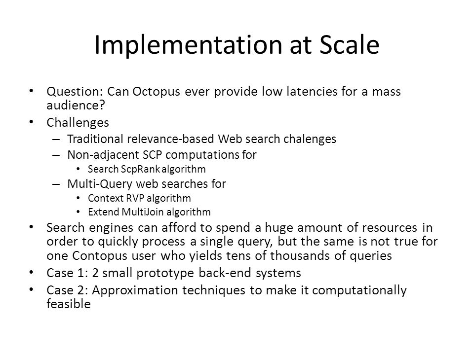 Implementation at Scale Question: Can Octopus ever provide low latencies for a mass audience.
