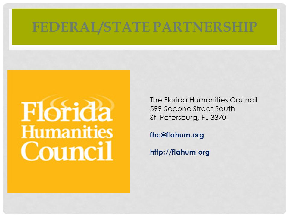 FEDERAL/STATE PARTNERSHIP The Florida Humanities Council 599 Second Street South St.