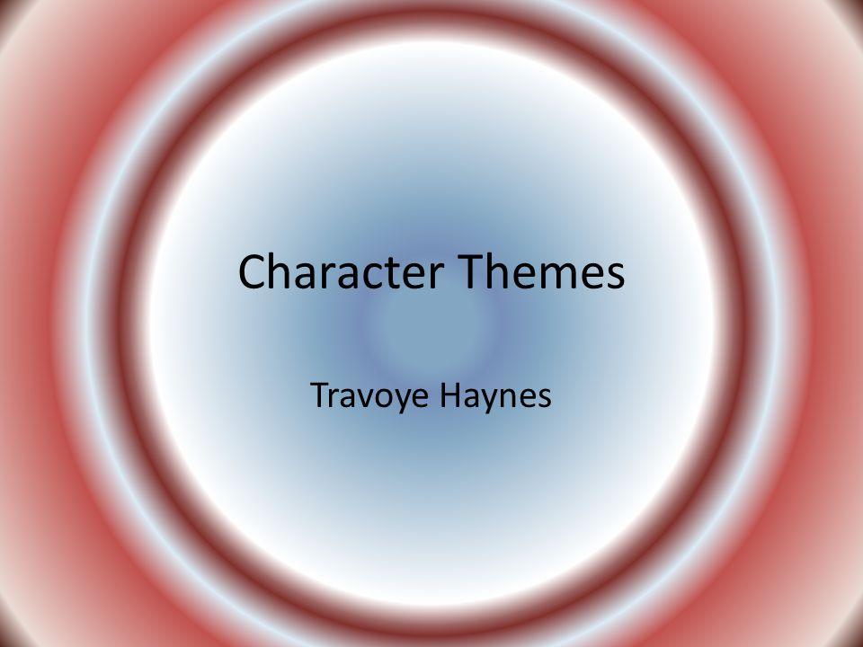 Character Themes Travoye Haynes