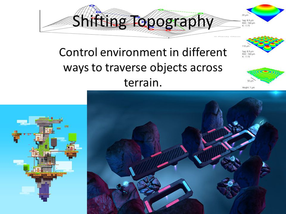 Shifting Topography Control environment in different ways to traverse objects across terrain.