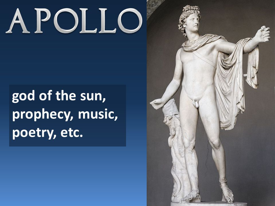 god of the sun, prophecy, music, poetry, etc.