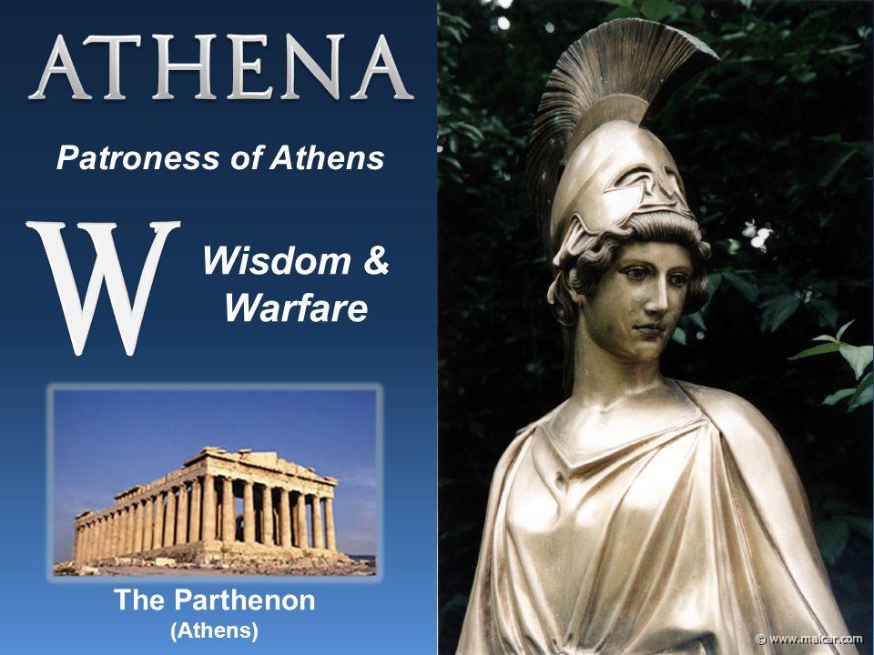 The Parthenon (Athens) Patroness of Athens Wisdom & Warfare