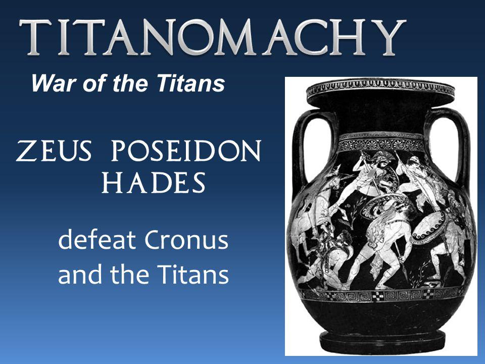 Zeus, Poseidon, & Hades defeat Cronus and the Titans War of the Titans