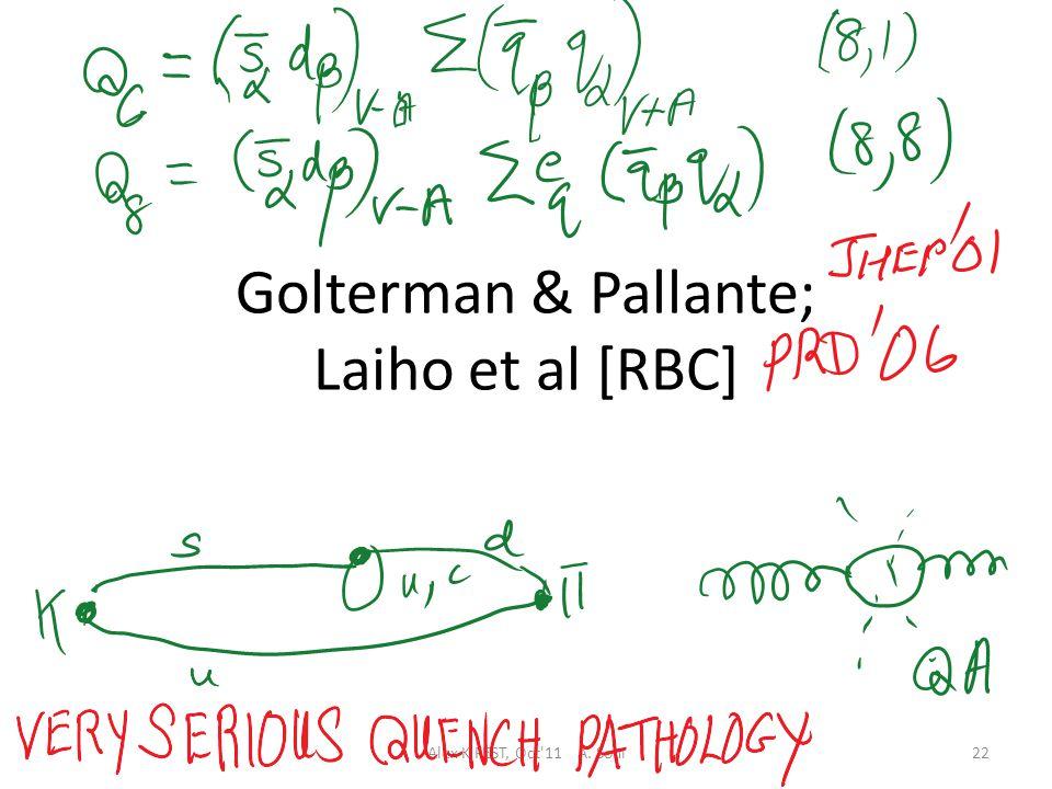 Golterman & Pallante; Laiho et al [RBC] Alex K FEST, Oct 11 A. Soni22