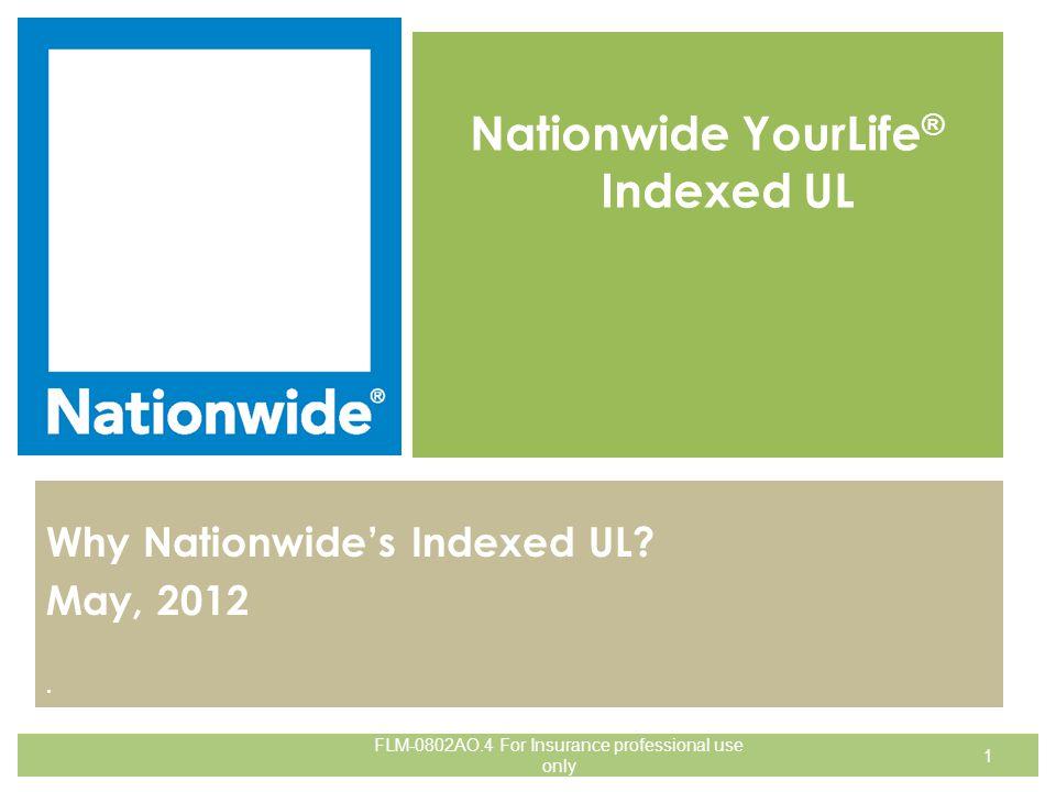 Nationwide YourLife Indexed UL Life Insurance issued by Nationwide Life Insurance Company and/or Nationwide Life and Annuity Insurance Company.