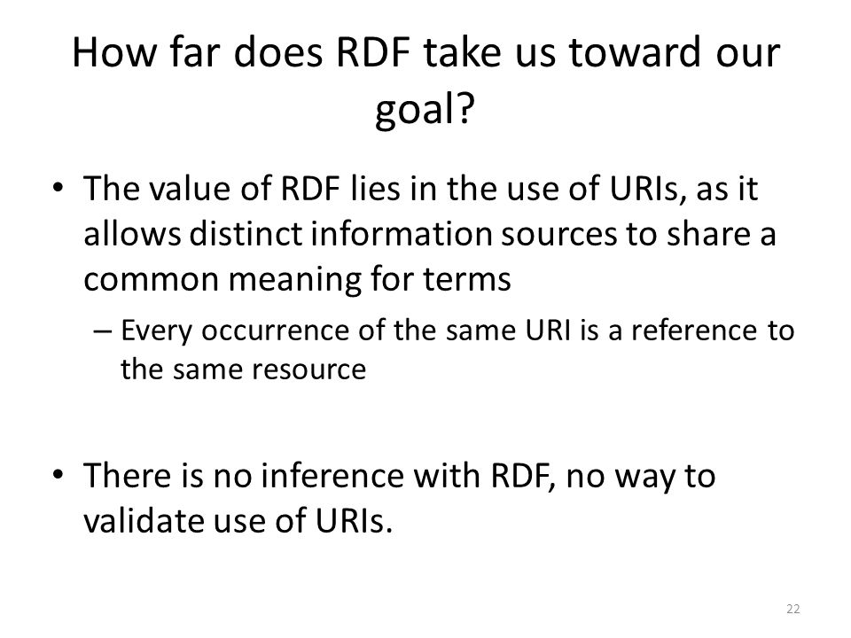 How far does RDF take us toward our goal.