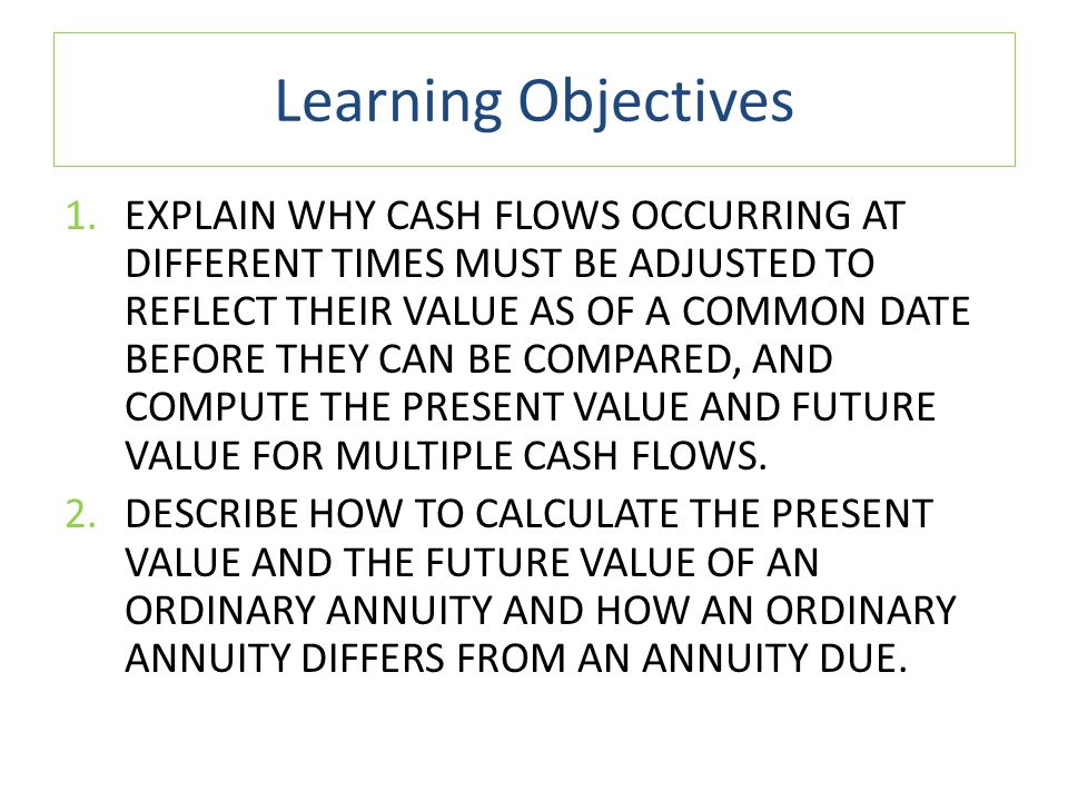 Level Cash Flows: Annuities and Perpetuities o PRESENT VALUE OF AN ANNUITY EXAMPLE A contract will pay $2,000 at the end of each year for three years and the appropriate discount rate is 8%.