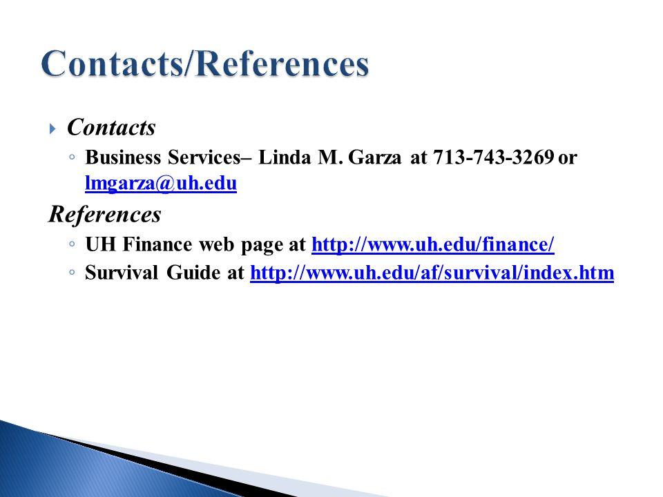  Contacts ◦ Business Services– Linda M.