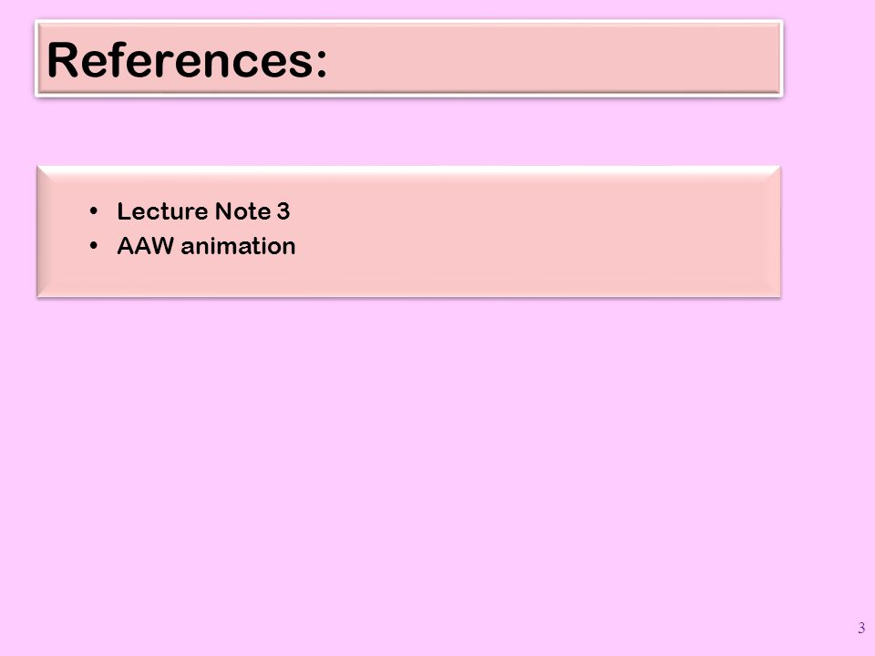 References: Lecture Note 3 AAW animation Lecture Note 3 AAW animation 3