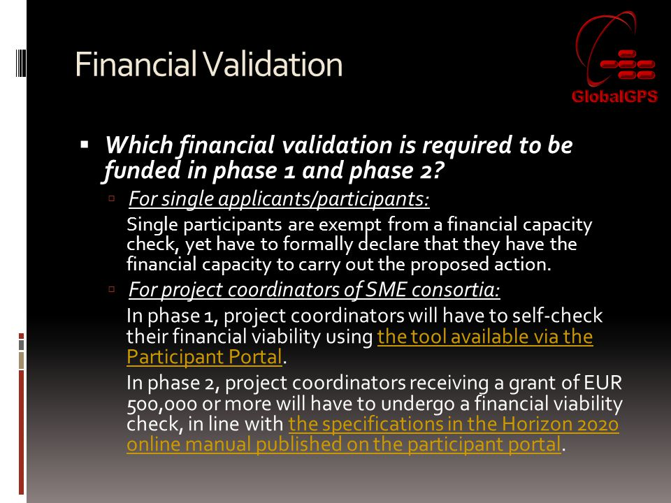 Financial Validation  Which financial validation is required to be funded in phase 1 and phase 2.