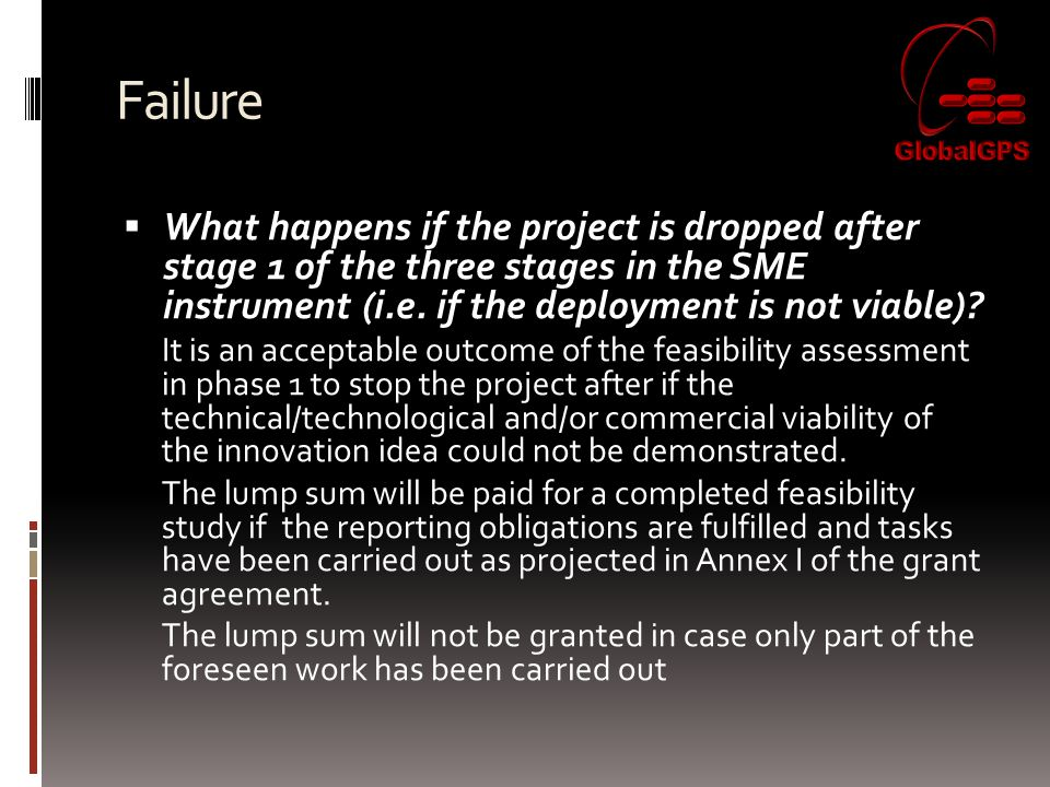 Failure  What happens if the project is dropped after stage 1 of the three stages in the SME instrument (i.e.