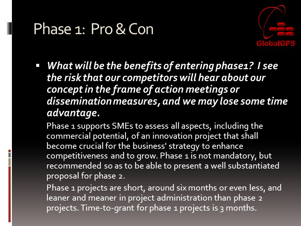 Phase 1: Pro & Con  What will be the benefits of entering phase1.